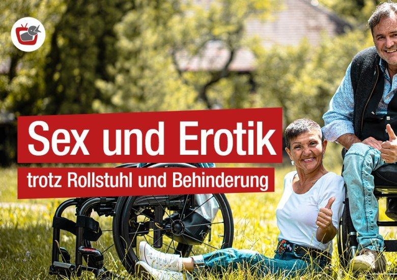 KuKuK-TV-Beitrag: Sex und Erotik trotz Rollstuhl